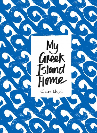 Claire Lloyd's book My Greek Island Home