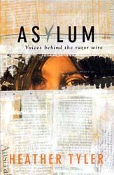 Asylum: Voices Behind the Razor Wire