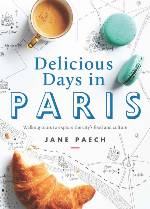 Delicious Days in Paris by Jane Paech